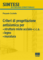 Criteri di progettazione antisismica per - strutture miste acciaio-c.c.a. - legno - muratura